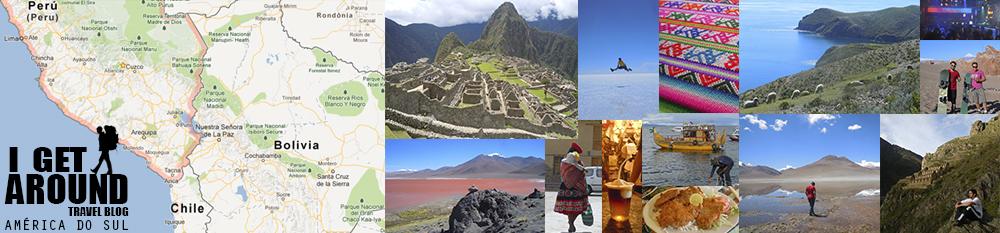 Mochilão América do Sul - Peru, Bolívia e Chile. Roteiro I GET AROUND Travel Blog